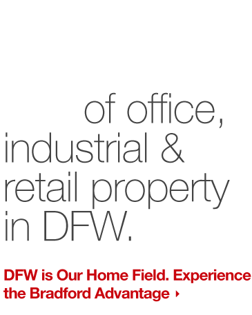We manage +20M Square Feet of office, industrial & retail property in DFW.